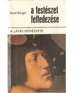 A festészet felfedezése I. - Berger, René