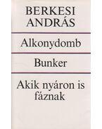 Alkonydomb / Bunker / Akik nyáron is fáznak - Berkesi András