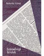 Századvégi levelek (dedikált) - Berkovits György
