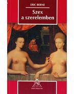 Szex a szerelemben - Berne, Eric