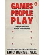 Games People Play - BERNE, ERIC m. d.