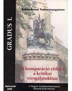 Gradus I.- A komparáció etikája a kritikai vizsgálatokban - Berszán István, Egyed Emese