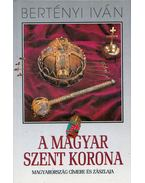 A magyar Szent Korona - Bertényi Iván