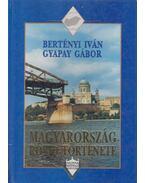 Magyarország rövid története - Bertényi Iván, Gyapay Gábor