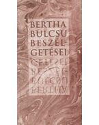 Bertha Bulcsu beszélgetései - Bertha Bulcsu