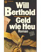 Geld wie Heu - Berthold, Will