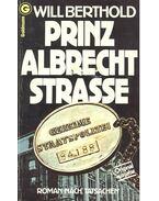 Prinz Albrecht Strasse - Berthold, Will