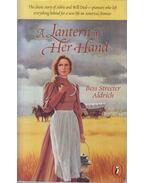 A Lantern in Her Hand - Bess Streeter Aldrich
