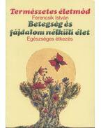 Betegség és fájdalom nélküli élet - Ferencsik István