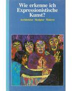 Wie erkenne ich Expressionistische Kunst? - Betz, Gerd
