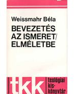 Bevezetés az ismeretelméletbe - Weissmahr Béla