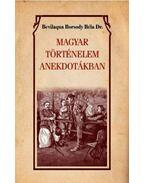 Magyar történelem anekdótákban - Bevilaqua Borsody Béla