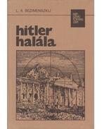 Hitler halála - Bezimenszkij, L. A.