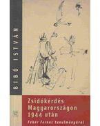 Zsidókérdés Magyarországon 1944 után - Bibó István