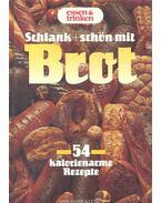 Schlank + schön mit Brot - BICHOFF, HERMANN