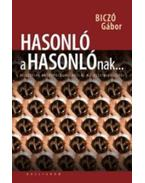 Hasonló a hasonlónak... - Filozófiai antropológiai vázlat az asszimilációról - Biczó Gábor