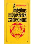 A mágikus művészetek zseblexikona - Biedermann, Hans
