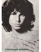 A Sárkánygyík igézetében - Bihari Balázs, Márkus László, Zsolnai Rita, Jim Morrison