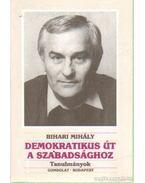 Demokratikus út a szabadsághoz - Bihari Mihály
