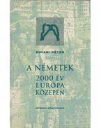 A németek - 2000 év Európa közepén - Bihari Péter