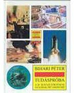 Tudáspróba a 20. század története fiataloknak című tankönyvhöz - Bihari Péter