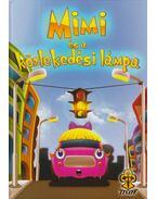 Mimi és a közlekedési lámpa - Bihariné Kun Erika