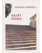 Saját Róma - Bikácsy Gergely