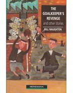 The Goalkeeper's Revenge and Other Stories - Bill Naughton, Peter Hodson