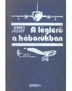 A légierő a háborúban - Bimbó József