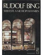 5000 este a Metropolitanben - Bing, Rudolf
