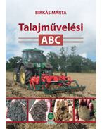 Talajművelési ABC - Birkás Márta