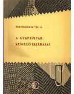 A gyapjúipar színező eljárásai - Birner Géza, Szekér Kálmán