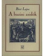 A bazini zsidók - Bíró Lajos
