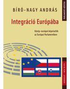 Integráció Európába - Közép-európai képviselők az Európai Parlamentben - Bíró, Nagy András