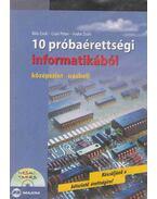 10 próbaérettségi informatikából - Bíró Zsolt; Fodor Zsolt; Csúri Péter