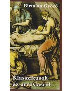 Klasszikusok az orvoslásról - Birtalan Győző