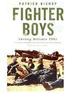 Fighter Boys - Saving Britain 1940 - BISHOP, PATRICK