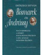Bismarck és Andrássy - Diószegi István