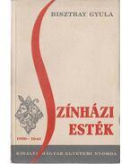 Színházi  esték 1930-1940 (dedikált) - Bisztray Gyula