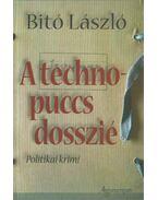 A technopuccs-dosszié (aláírt) - Bitó László