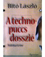 A technopuccs-dosszié (dedikált) - Bitó László