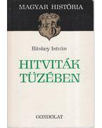 Hitviták tüzében - Bitskey István
