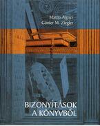 Bizonyítások a Könyvből - AIGNER,MARTIN, ZIEGLER,GÜNTER M