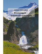 Bizonyságaid - örökkévaló örökségem - Christlieb, Alfred