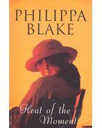 Heat of the Moment - BLAKE, PHILIPPA