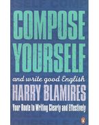 Compose Yourself and Write Good English - BLAMIRES, HARRY