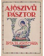A jószivü pásztor - Blaskó Mária