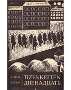 Tizenketten - Blok, Alekszandr