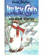 Mr. Icy Cold and Other Stories - Blyton, Enid