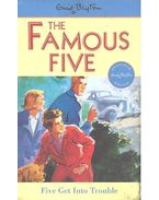 The Famous Five - Five Get Into Trouble - Blyton, Enid